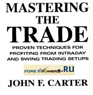 Mastering the Trade- Proven Techniques for Profiting from Intraday and Swing Trading Setups