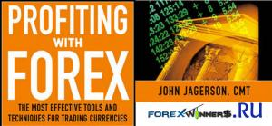 Profiting With Forex The Most Effective Tools and Techniques for Trading Currencies