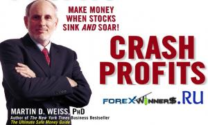Martin Weiss Crash Profits. Make Money when Stocks Sink and Soar